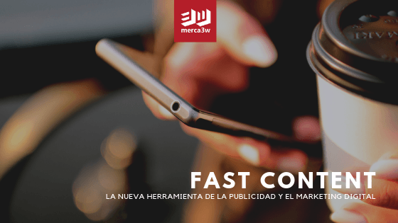 FAST-CONTENT-publicidad-marketing-digital-online-merca3w-agencia