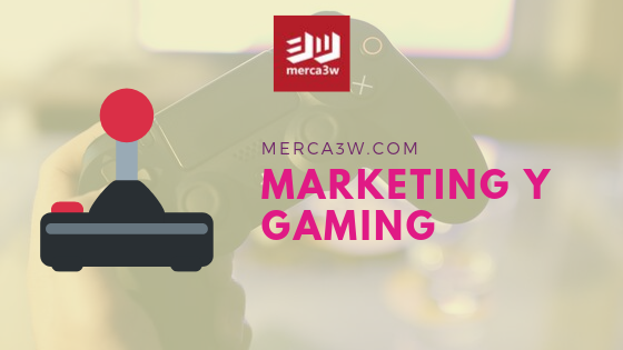 MARKETING-GAMING-merca3w-agencias-publicidad-digital-mercadotecnia-videojuegos-movil