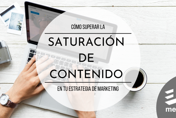 Supera la saturación de contenido con estrategia de marketing digital